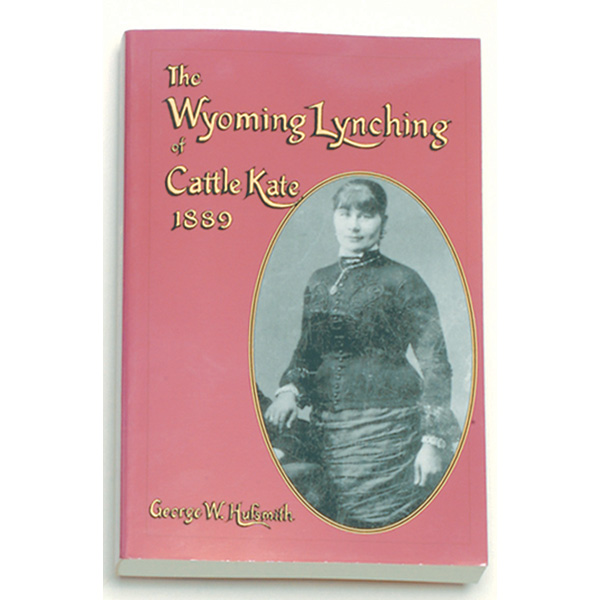 The Lynching of Cattle Kate Book