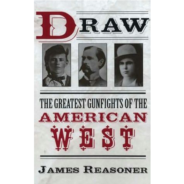 Draw: The Greatest Gunfighters of the American West