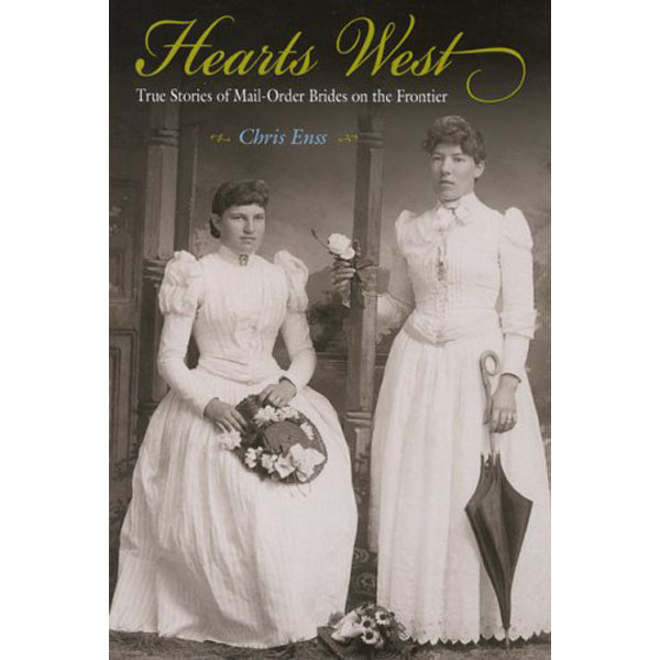 Hearts West - True Stories of Mail-Order Bride